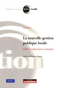 Serge Huteau - La nouvelle gestion publique locale - LOLF et collectivités territoriales.