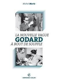 Michel Marie - La Nouvelle Vague et son film manifeste - A bout de souffle.