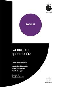 Catherine Espinasse et Luc Gwiazdzinski - La nuit en question(s).