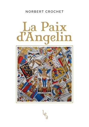 Norbert Crochet - La paix d'Angelin.