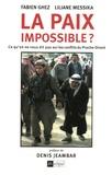 Liliane Messika et Fabien Ghez - La paix impossible ? - Ce qu'on ne vous dit pas sur les conflits du Proche-Orient.