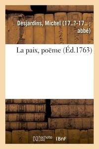 Michel Desjardins - La paix, poëme.