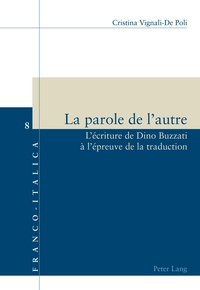 Cristina Vagnali-De Poli - La parole de l'autre - L'écriture de Dino Buzzati à l'épreuve de la traduction.