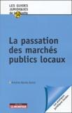 Antoine Alonso Garcia - La passation des marchés publics locaux.