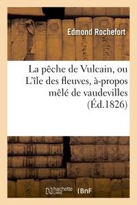 Espérance Hippolyte Lassagne et Mathurin-Joseph Brisset - La pêche de Vulcain, ou L'île des fleuves, à-propos mêlé de vaudevilles.