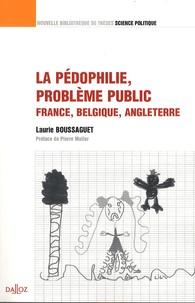 Laurie Boussaguet - La pédophilie, problème public, France, Belgique, Angleterre.