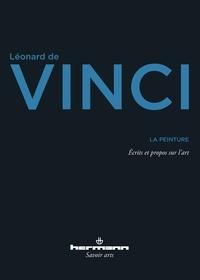 Léonard de Vinci - La peinture - Ecrits et propos sur l'art.