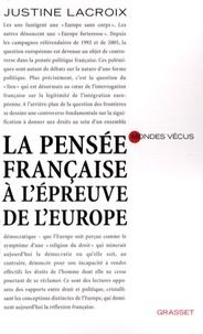 Justine Lacroix - La pensée française à l'épreuve de l'Europe.
