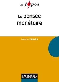 Frédéric Poulon - La pensée monétaire.