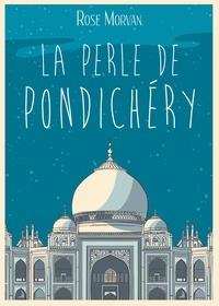 Rose Morvan - La perle de Pondichéry.
