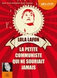Lola Lafon - La petite communiste qui ne souriait jamais. 1 CD audio MP3