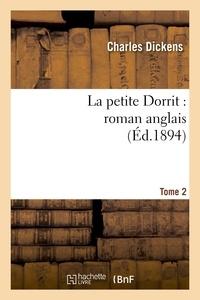 Charles Dickens - La petite Dorrit : roman anglais.Tome 2.