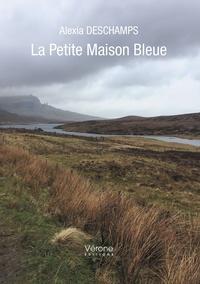 Alexia Deschamps - La petite maison bleue.