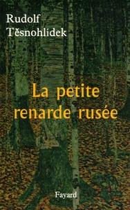 Rudolf Tesnohidek - La petite renarde rusée.