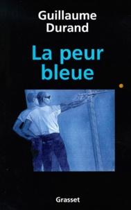 Guillaume Durand - La peur bleue.