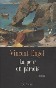Vincent Engel - La peur du paradis.