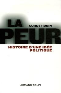 Corey Robin - La peur - Histoire d'une idée politique.