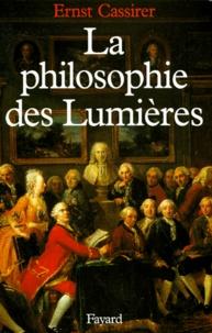 Ernst Cassirer - La philosophie des Lumières.