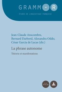 Jean-Claude Anscombre et Bernard Darbord - La phrase autonome - Théories et manifestations.