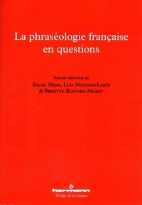 Salah Mejri et Luis Meneses-Lerin - La phraséologie française en questions.