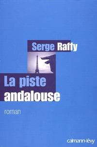 Serge Raffy - La piste andalouse.