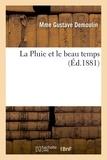 Mme Gustave Demoulin - La Pluie et le beau temps.