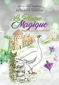 Jocelyne Tarral et Elisabeth Gontier - La plume magique Tome 3 : .