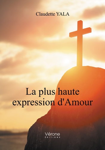 Claudette Yala - La plus haute expression d'Amour.