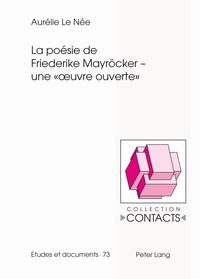 Née aurélie Le - La poésie de Friederike Mayröcker – une « œuvre ouverte ».