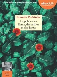 Romain Puértolas - La police des fleurs, des arbres et des forêts. 1 CD audio MP3