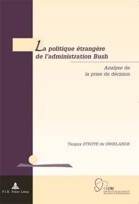 Tanguy Struye de Swielande - La politique étrangère de l'administration Bush.