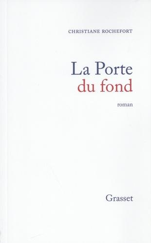Christiane Rochefort - La porte du fond.