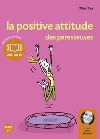 Olivia Toja - La positive attitude des paresseuses. 1 CD audio MP3