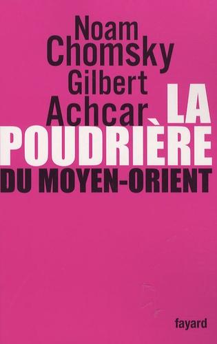 Noam Chomsky et Gilbert Achcar - La poudrière du Moyen-Orient.