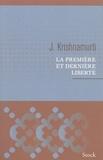 Jiddu Krishnamurti - La première et dernière liberté.