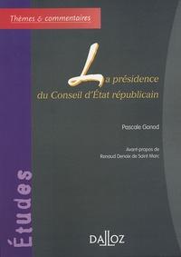 Pascale Gonod et Renaud Denoix de Saint Marc - La présidence du Conseil d'Etat républicain.