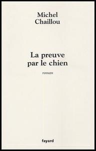 Michel Chaillou - La preuve par le chien.