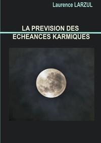 Laurence Larzul - La prevision des echeances karmiques.