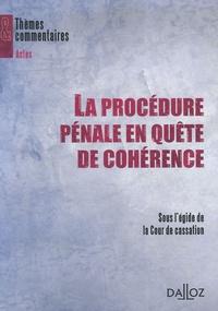 Robert Badinter et Guy Canivet - La procédure pénale en quête de cohérence - Sous l'égide de la Cour de cassation.