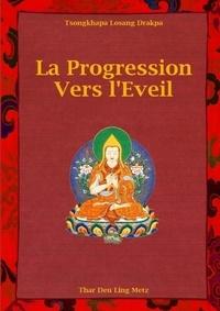 Drakpa tsongkhapa Losang - La progression vers l'Eveil.