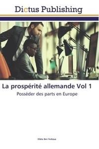 Yeshoua elisha Ben - La prospérité allemande Vol 1 - Posséder des parts en Europe.