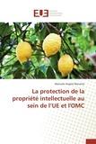 Manuele Angelo Manente - La protection de la propriété intellectuelle au sein de l'UE et l'OMC.