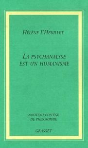 Hélène L'Heuillet - La psychanalyse est un humanisme.