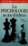 Nikolaï Kroguious - La psychologie au jeu d'échecs.