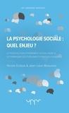 Nicole Dubois et Jean-Léon Beauvois - La psychologie sociale : quel enjeu ? - Le poids du fonctionnement social dans le déterminisme des événements psychologiques.