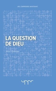 Jean Granier - La question de dieu.