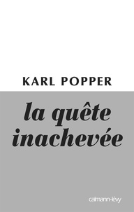 Karl Popper - La quête inachevée.