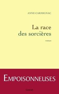 Anne Carmignac - La race des sorcières.