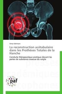 La reconstruction acétabulaire dans les prothèses totales de la hanche.pdf