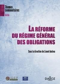 Lionel Andreu - La réforme du régime général des obligations.